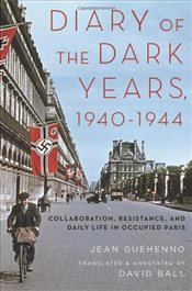 Diary of the Dark Years, 1940-1944 - Guehenno, Jean