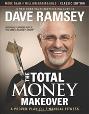 Total Money Makeover : Classic Edition : A Proven Plan for Financial Fitness - Ramsey, Dave
