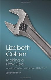 Making a New Deal : Industrial Workers in Chicago, 1919-1939   - Cohen, Lizabeth