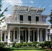 Southern Comfort : The Garden District of New Orleans   - Starr, S. Frederick