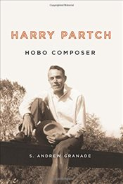 Harry Partch, Hobo Composer - Granade, S. Andrew