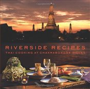 Riverside Recipes : Thai Cooking at Chakrabongse Villas - Thonglor, Worawat