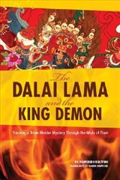Dalai Lama and the King Demon : Tracking a Triple Murder Mystery Through the Mists of Time - Bultrini, Raimondo