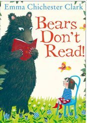 Bears Dont Read! - Clark, Emma Chichester