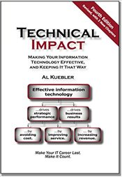 Technical Impact : Making Your Information Technology Effective, and Keeping It That Way - Kuebler, Al