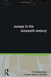 Europe in the Sixteenth Century (Silver Library) - Koenigsberger, H.G.