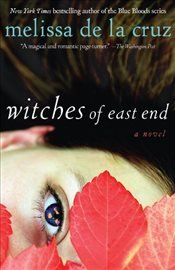 Witches of East End : The Beauchamp Family Book - De la Cruz, Melissa