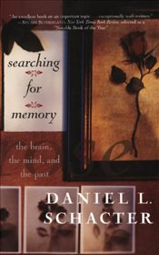 Searching For Memory : The Brain, the Mind, and the Past - Schacter, Daniel L.