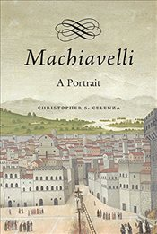 Machiavelli - Celenza, Christopher