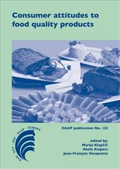 Consumer Attitudes to Food Quality Products : Emphasis on Southern Europe   - Klopcic, Marija