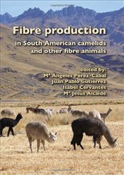 Fibre Production in South American Camelids and Other Fibre Animals - Perez-Cabal, Maangeles