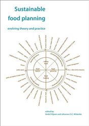 Sustainable Food Planning : Evolving Theory and Practice - Viljoen, Andre