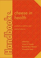 Handbook of Cheese in Health : Production, Nutrition and Medical Sciences  - Preedy, Victor R.