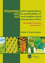 Non-governmental Organizations and the Sustainability of Small and Medium-sized Enterprises in Peru: - Aponte, Walter V. Castro