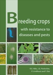 Breeding Crops with Resistance to Diseases and Pests - Niks, R. E.