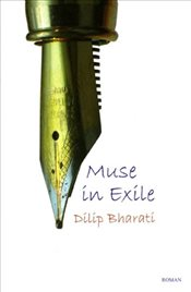 Muse in Exile   - Bharati, Dilip