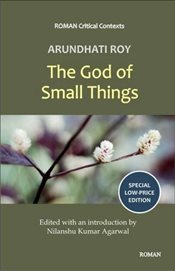 Arundati Roys The God of Small Things - Agarwal, Nilanshu Kumar