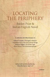 Locating the Periphery : Booker Prize & Indian English Novel  - Agarwal, Nilanshu Kumar