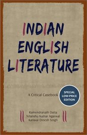 Indian English Literature : A Critical Casebook - Agarwal, Nilanshu Kumar