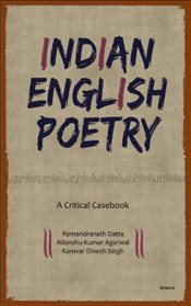 Indian English Poetry : A Critical Casebook - Agarwal, Nilanshu Kumar
