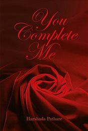 You Complete Me - Pathare, Harshada