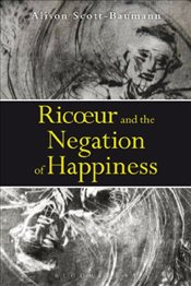 Ricoeur and the Negation of Happiness - Scott-Baumann, Alison