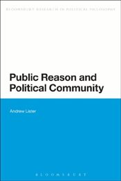 Public Reason and Political Community - Lister, Andrew