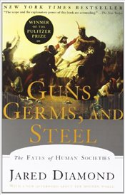 Guns Germs and Steel : Fates of Human Societies - Diamond, Jared