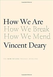 How We Are : Book One of the How to Live Trilogy - Deary, Vincent