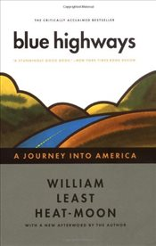 Blue Highways : A Journey Into America - Heat-Moon, William Least