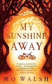 My Sunshine Away  - Walsh, Milton O'neal