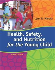 Health, Safety, and Nutrition for the Young Child - Marotz, Lynn R.