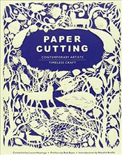 Paper Cutting : Contemporary Artists - Timeless Craft - Heyenga, Laura