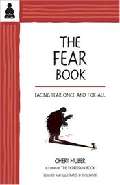 Fear Book : Facing Fear Once and for All - Huber, Cheri