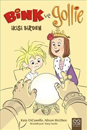 Bink ve Gollie İkisi Birden - Dicamillo, Kate