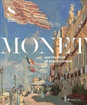 Monet and the Birth of Impressionism - Kramer, Felix