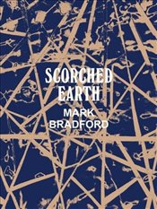 Mark Bradford : Scorched Earth - Butler, Connie