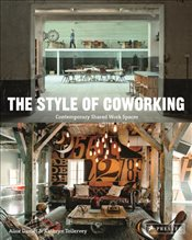 Style of Coworking : Contemporary Shared Work Spaces - Davies, Alice