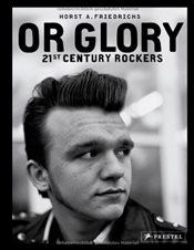 Or Glory : 21st Century Rockers - Friedrichs, Horst A.