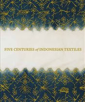 Five Centuries of Indonesian Textiles - Barnes, Ruth