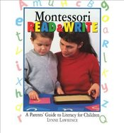 Montessori Read and Write A Parents Guide to Literacy for Children - Lawrence, Lynne
