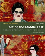 Art of the Middle East: Modern and Contemporary Art of the Arab World and Iran - Eigner, Saeb
