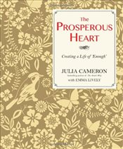 Prosperous Heart : Creating a Life of Enough - Lively, Emma