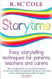 Storytime : Easy Storytelling Techniques for Parents, Teachers and Carers - Cole, Ronnie