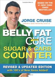 Belly Fat Cure Sugar & Carb Counter : With 100s of New Items Added! - Cruise, Jorge