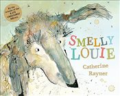 Smelly Louie - Rayner, Catherine