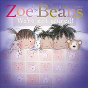 Zoe and Beans: Were Not Scared! - Inkpen, Chloe