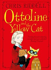 Ottoline and the Yellow Cat : Ottoline 1 - Riddell, Chris