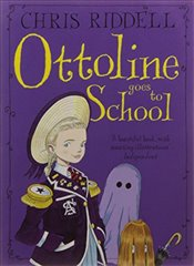 Ottoline Goes to School : Ottoline 2 - Riddell, Chris