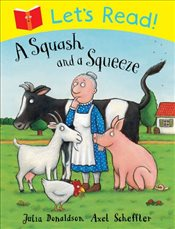 Lets Read! A Squash and a Squeeze - Donaldson, Julia